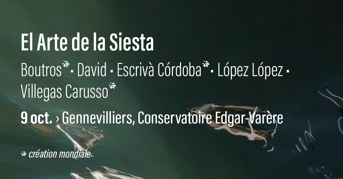 2e2m • El Arte de la Siesta • 9 oct. > Gennevilliers, Conservatoire Edgar-Varèse